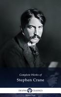 Delphi Complete Works of Stephen Crane  Illustrated  PDF