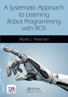 A Systematic Approach to Learning Robot Programming with ROS PDF