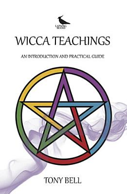 Wicca Teachings   An Introduction and Practical Guide