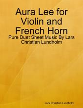 Aura Lee for Violin and French Horn - Pure Duet Sheet Music By Lars Christian Lundholm