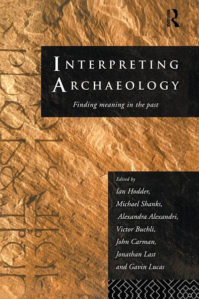 Download Interpreting Archaeology Book