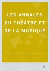 Les Annales du théâtre et de la musique: Volume7