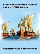 Storia della Marina Italiana dal V all'VIII Secolo