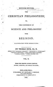 The Christian Philosopher, Or, The Connection of Science and Philosophy with Religion ; Illustrated with Engravings