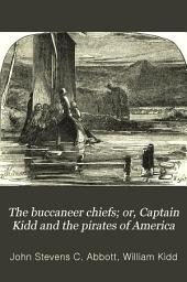 The Buccaneer Chiefs, Or Captain Kidd and the Pirates of America