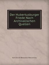 Der Hubertusburger Friede: nach archivalischen Quellen