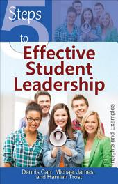 5 Steps to Effective Student Leadership: Insights and Examples