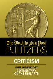 The Washington Post Pulitzers: Phil Kennicott, Criticism