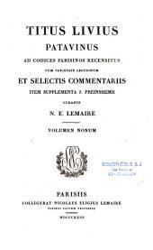 Titus Livius Patavinus ad codices Parisinos recensitus cum varietate lectionum et selectis commentariis, item supplementa J. Freinshemii, curante N. E. Lemaire