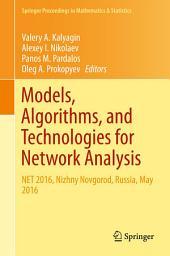 Models, Algorithms, and Technologies for Network Analysis: NET 2016, Nizhny Novgorod, Russia, May 2016