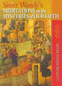 Sister Wendy s Meditations on the Mysteries of Our Faith