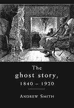 The ghost story 1840–1920