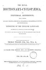 The royal dictionary-cyclopædia, for universal reference, compiled under the direction of T. Wright