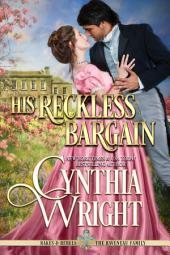 His Reckless Bargain: Rakes & Rebels: The Raveneau Family, Book 5