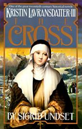 The Cross: Kristin Lavransdatter, Volume 3