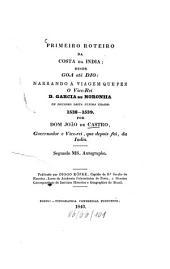 Primeiro roteiro da costa da India: desde Goa até Dio: narrando a viagem que fez o vice-rei D. Garcia de Noronha em soccorro desta ultima cidade. 1538-1539