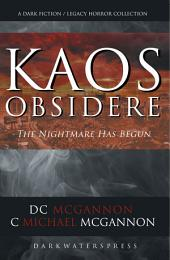 KAOS Obsidere: The Nightmare Has Begun: A Dark Fiction / Legacy Horror Collection