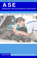 ASE A1-A8 Automotive Service Excellence Certification Study Guide with 1,000 ASE Sample Questions