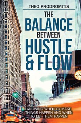 The Balance Between Hustle   Flow