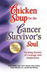 Chicken Soup for the Cancer Survivor's Soul