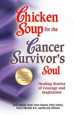 Chicken Soup for the Cancer Survivor s Soul