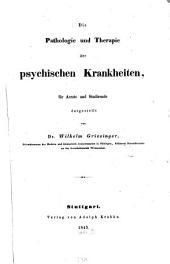 Die Pathologie und Therapie der psychischen Krankheiten