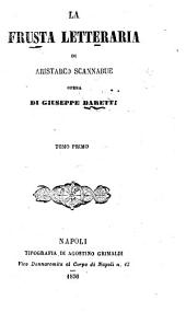 "La frusta letteraria di Aristarco Scannabue opera di Giuseppe Baretti: ""La frusta letteraria di Aristarco Scannabue"" 1. 1"
