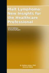 Malt Lymphoma New Insights For The Healthcare Professional 2012 Edition Book PDF