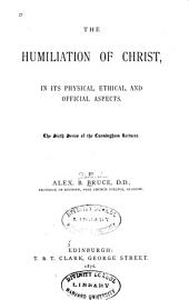The Humiliation of Christ: In Its Physical, Ethical, and Official Aspects