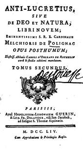 Anti-Lucretius, sive de Deo et natura, libri novem;