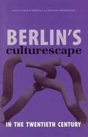 Berlin s Culturescape in the 20th Century PDF