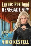 Laynie Portland, Renegade Spy