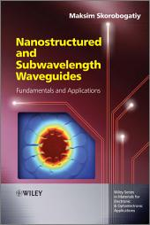 Nanostructured and Subwavelength Waveguides: Fundamentals and Applications