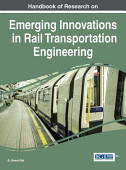 Handbook Of Research On Emerging Innovations In Rail Transportation Engineering