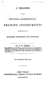 A Treatise on the principal mathematical drawing instruments employed by the engineer, architect and surveyor. ... With ... wood-cuts