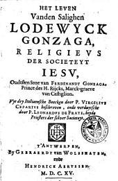 Het leven vanden salighen Lodewyck Gonzaga, religieus der Societeyt Iesu, ...