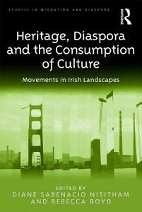 Heritage  Diaspora and the Consumption of Culture PDF