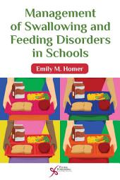 Management of Swallowing and Feeding Disorders in Schools