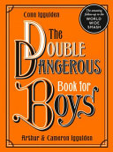 The Double Dangerous Book for Boys Book