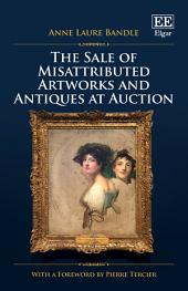 The Sale of Misattributed Artworks and Antiques at Auction