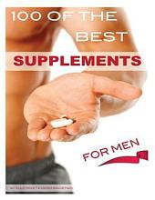 100 of the Best Supplements For Men