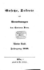 Gesetze, Dekrete und Verordnungen des Kantons Bern: Band 4