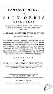 De situ orbis libri tres /: cum notis criticis et exegeticis, Volume 2