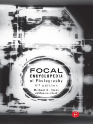 The Focal Encyclopedia Of Photography Book PDF