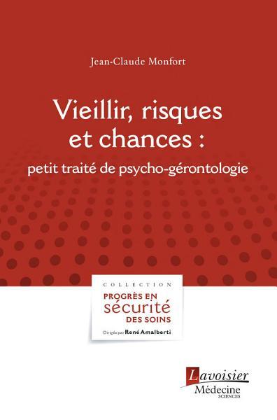 Vieillir  risques et chances     petit trait   de psycho g  rontologie PDF