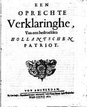 Een oprechte verklaringhe, van een bedroefden Hollantschen patriot: Volume 1
