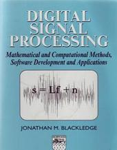 Digital Signal Processing: Mathematical and Computational Methods, Software Development and Applications, Edition 2