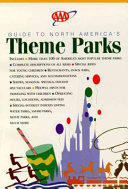 The AAA Guide to North America's Theme Parks