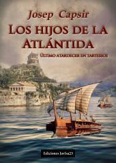 Los hijos de la Atlántida: Último atardecer en Tartessos