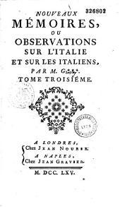 Nouveaux memoires ou Observations sur l' Italie et sur les italiens